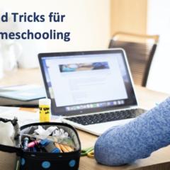 Tipps und Tricks für dein Homeschooling